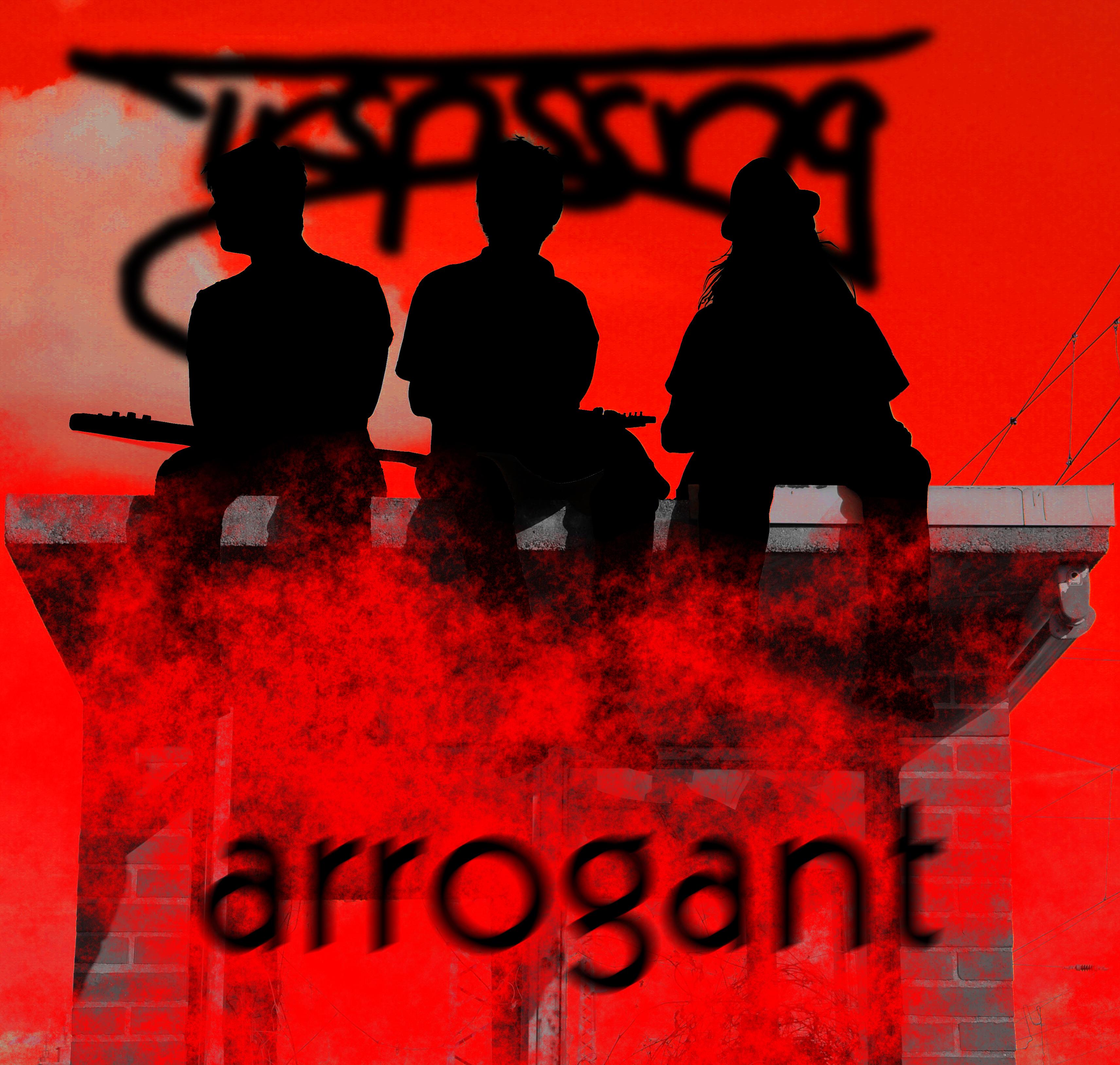 TRSPSSNG – Arrogant