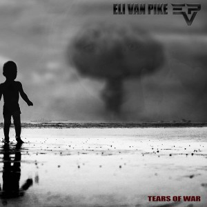 ELI VAN PIKE – Tears of War