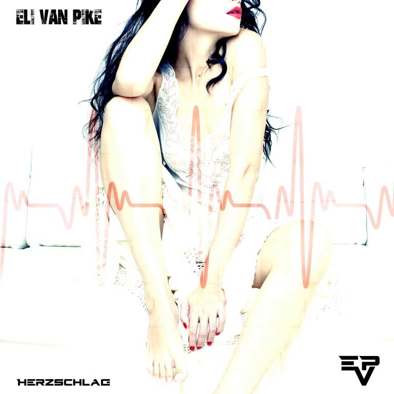 Eli van Pike veröffentlichen neue Single `Herzschlag` am 24. März 2017