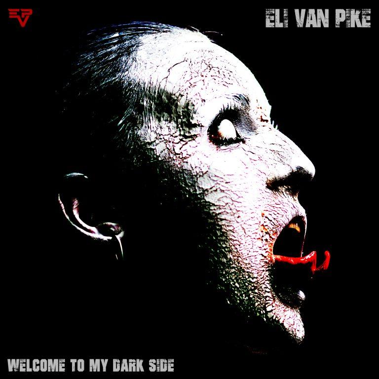 """Eli van Pike veröffentlichen Debutalbum """"Welcome to my Dark Side"""""""