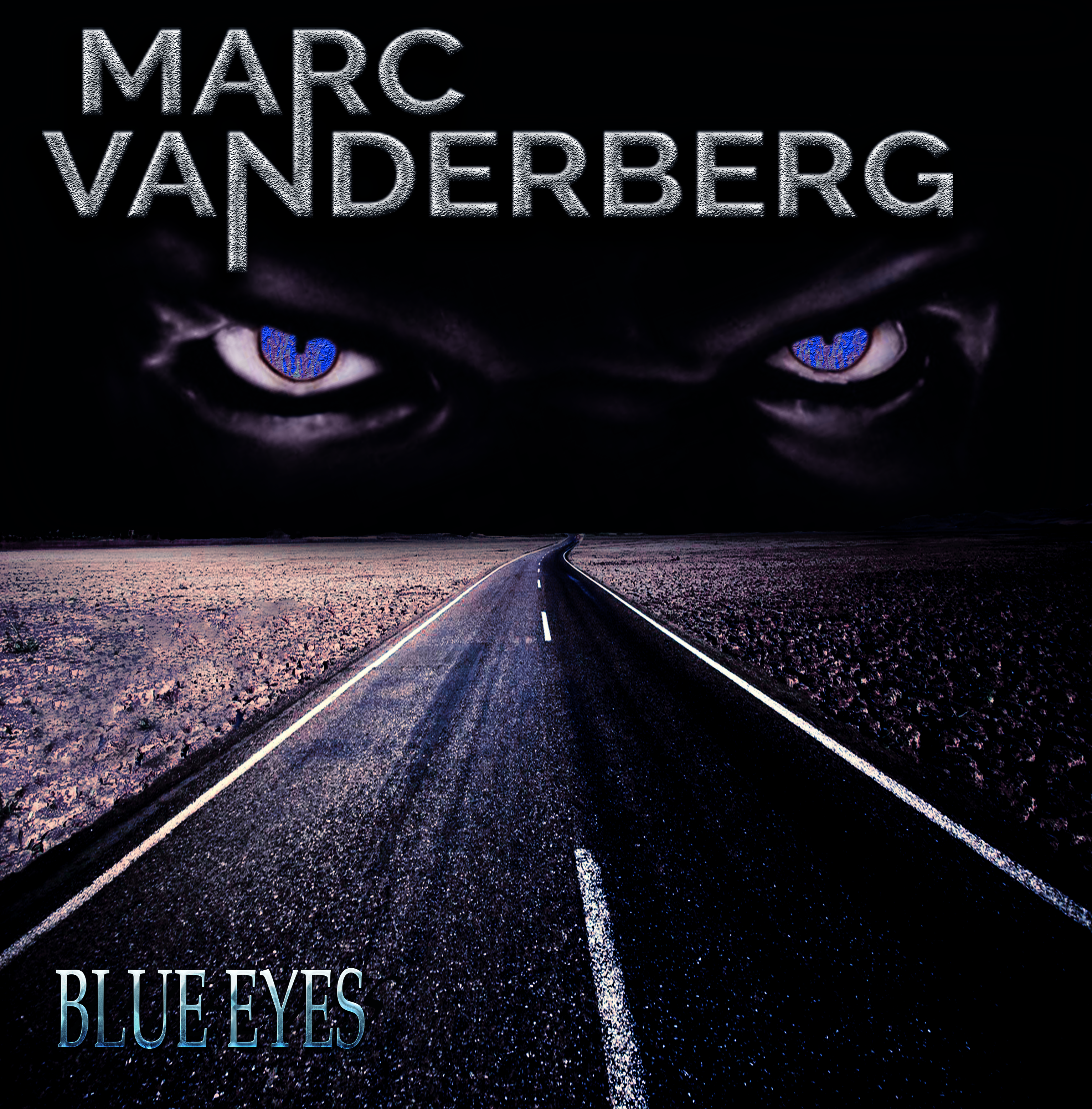"Marc Vanderberg releases 2nd Single 'Blue Eyes' from upcoming album | Album ""Highway Demon"" is now on pre-sale!"